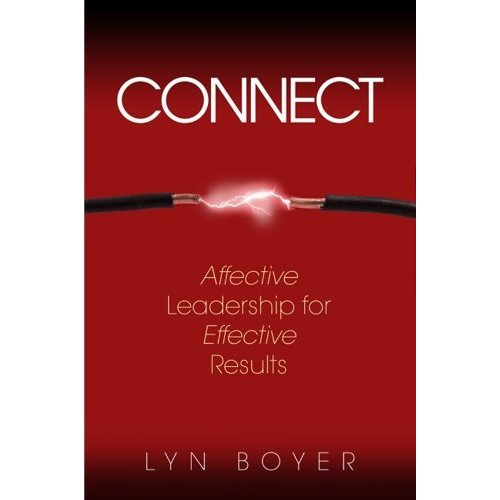 Connect Affective Leadership for Effective Results Lyn Boyer